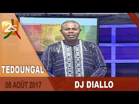 TEDOUNGAL DU 08 AOÛT 2017 AVEC DJ DIALLO