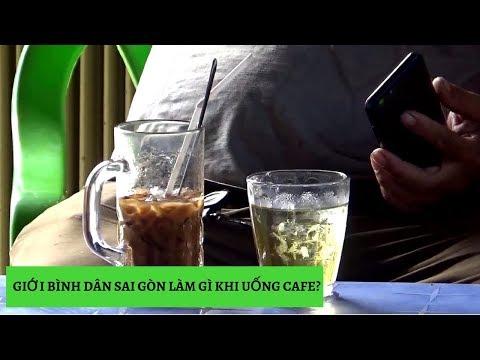 GIỚI BÌNH DÂN SAI GÒN LÀM GÌ KHI UỐNG CAFE? |#VietnamTravel - #Tourism