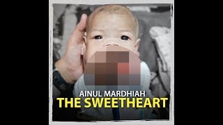 Ainul Mardhiah The Sweetheart
