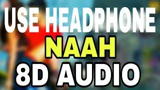 Naah | 8D Audio | Bass Boosted | Hardy Sandhu | Virtual 8d Audio