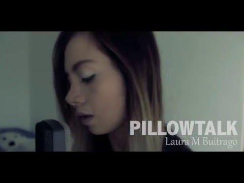 ZAYN - PILLOWTALK (Versión En Español) Laura M Buitrago (Cover)
