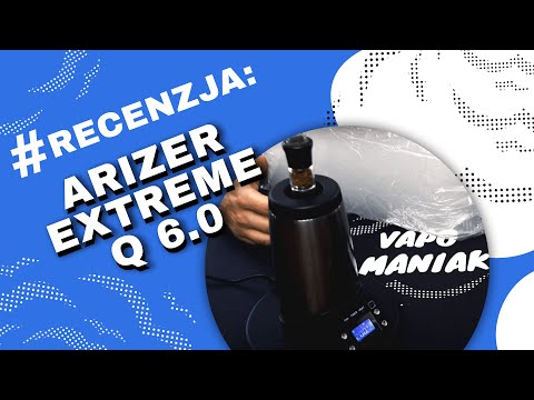 Arizer Extreme Q 6.0 Vaporizer (Waporyzator) Video-Recenzja PL – VapoManiak [1080p]