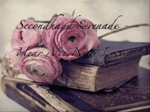 Secondhand Serenade - Hear Me Now Lyrics.wmv