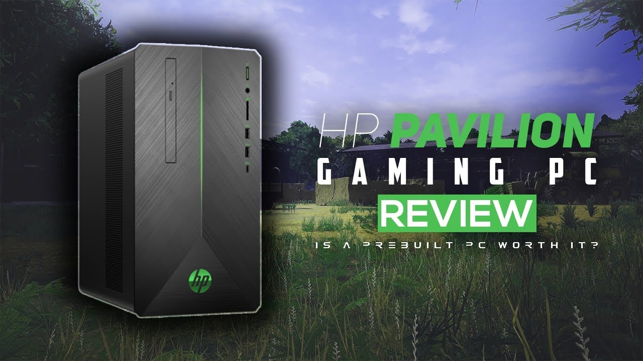 Is A 500 Prebuilt Gaming Pc Worth It In 2019 Hp Pavilion Gaming Desktop Review Youtube