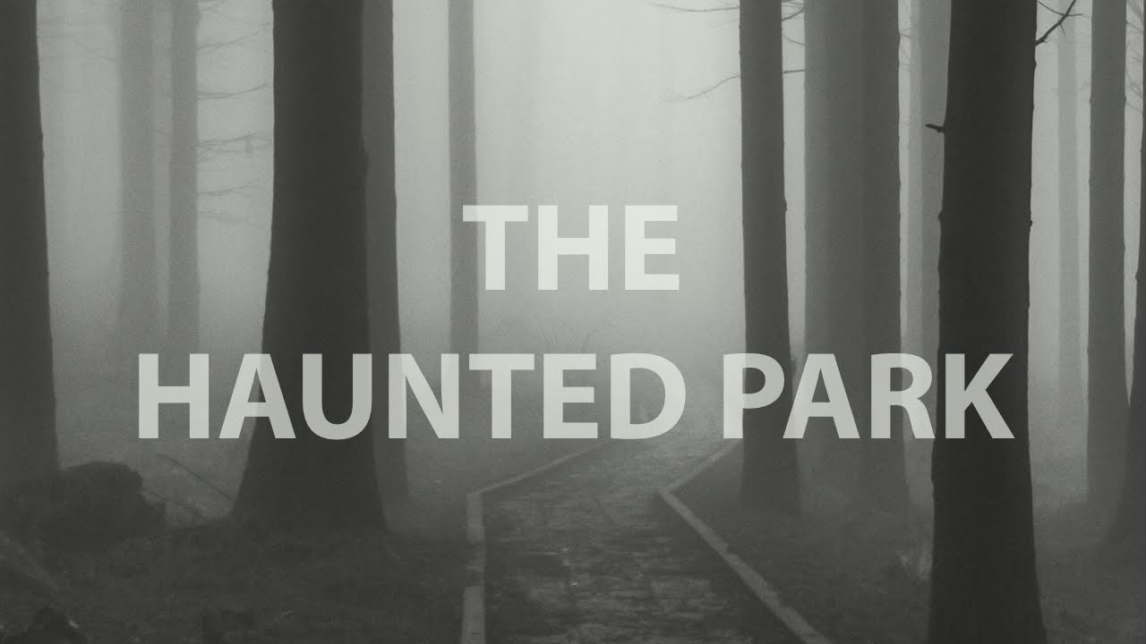 The Haunted Park