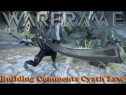 Warframe - Building Comments Cyath Zaw thumbnail