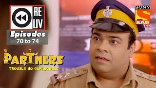 Weekly Reliv - Partners trouble ho gayi double - 5th March  to 9th March 2018 - Episode 70 to 74