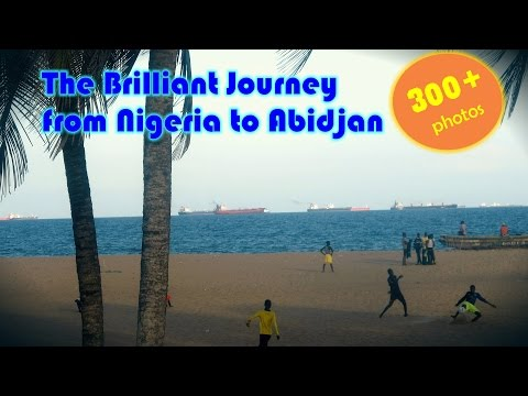 The Brilliant Journey from Nigeria to Abidjan