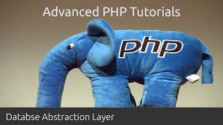 Advanced PHP Tutorial 5: Databse Abstraction Layer