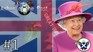 HOI4 Ashes of the Past United Kingdom EP1 - Queen Elizabeth Takes Over