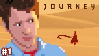 Journey - Part 1 - The Vast Desert