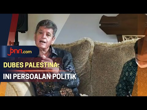 Dubes Palestina: Konflik yang Terjadi adalah Persoalan Politik