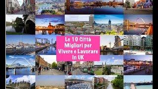 Le 10 Città migliori in UK per vivere e lavorare | Top 10 UK Cities