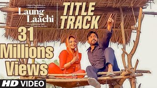 Video Laung Laachi | Ammy Virk, Neeru Bajwa| New punjabi song 2018 download MP3, 3GP, MP4, WEBM, AVI, FLV Agustus 2018