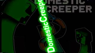 Domestic Creeper Coming Soon