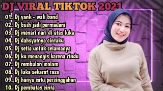 Dj Aku Tak Mau Bicara Sebelum Kau Cerita Semua Wali Band Yank Remix Full Album Viral Tiktok 2021