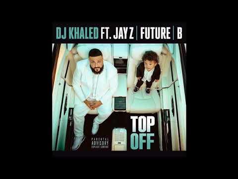 DJ Khaled - Top Off ft. JAY Z, Future & Beyonce