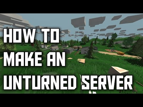 HOW TO MAKE AN UNTURNED SERVER! [NEWEST VERSION]