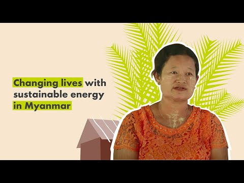 Changing lives with sustainable energy in Myanmar