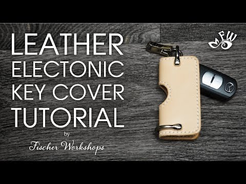 Leather Electronic Key Cover Tutorial By Fischer Workshops
