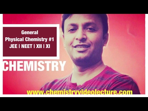 Physical Chemistry , Basics ,General Physical Chemistry #1, JEE , NEET , XII , XI