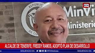 Alcalde de Tenerife Magdalena, Freddy Ramos, aprobó Plan de Desarrollo Municipal por decreto 
