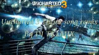 Uncharted 3 Theme Song Remix  DJ Tklmix Remix