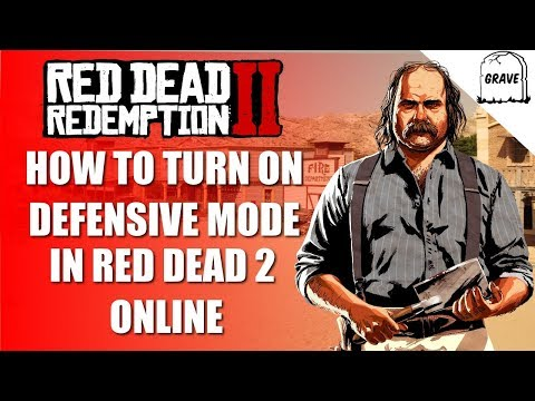 How To Turn On Defensive Mode In Red Dead Redemption 2 Online