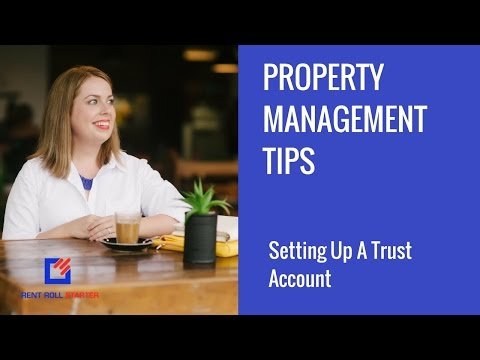 Property Management Tips - Setting Up A Trust Account