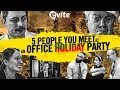 5 People You Meet At An Office Holiday Party | An Evite Original
