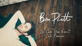 [3.54 MB] Ben Platt - In Case You Don't Live Forever [Official Audio]