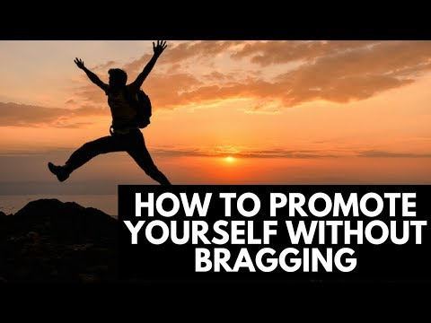 How To Promote Yourself Without Bragging