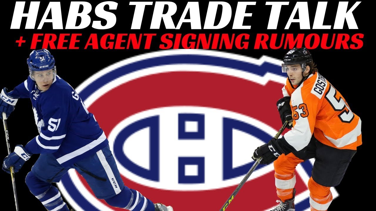 Habs Trade Talk + Free Agent Signing Rumors