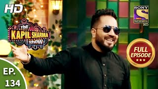 The Kapil Sharma Show Season 2 - Mika In The House - Ep 134 - Full Episode - 22nd August 2020