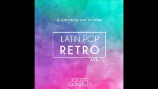 Mix Latin Pop Retro I - [VictorGonzalesDj]