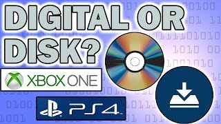 Xbox One / PS4 - Digital Downloads VS Disk - Which Is Better