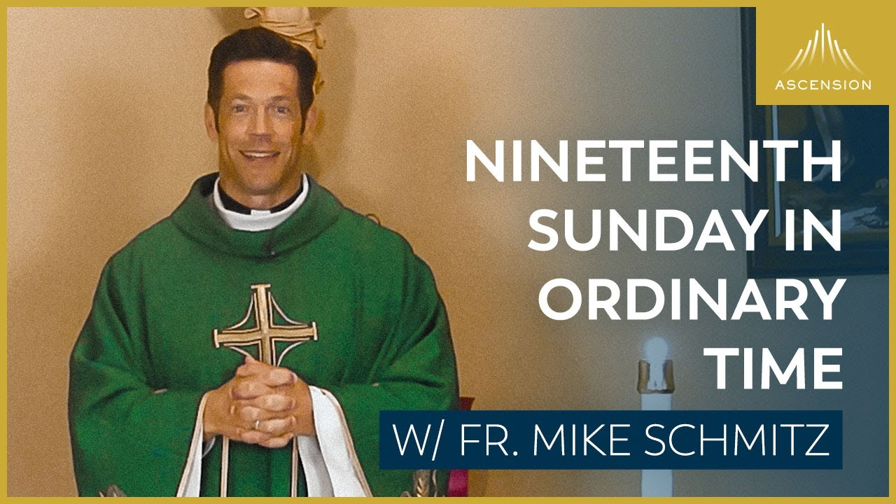 Nineteenth Sunday in Ordinary Time - Mass with Fr. Mike Schmitz