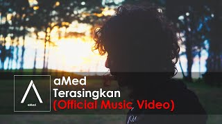 aMed - Terasingkan (Official Music Video)