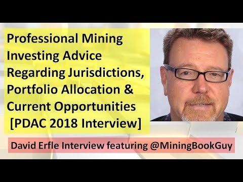 Professional Mining Stock Investing Advice from David Erfle at PDAC 2018