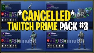 *NEW* Fortnite: TWITCH PRIME PACK #3 *Cancelled* | (Releasing Skin/Items In Store)