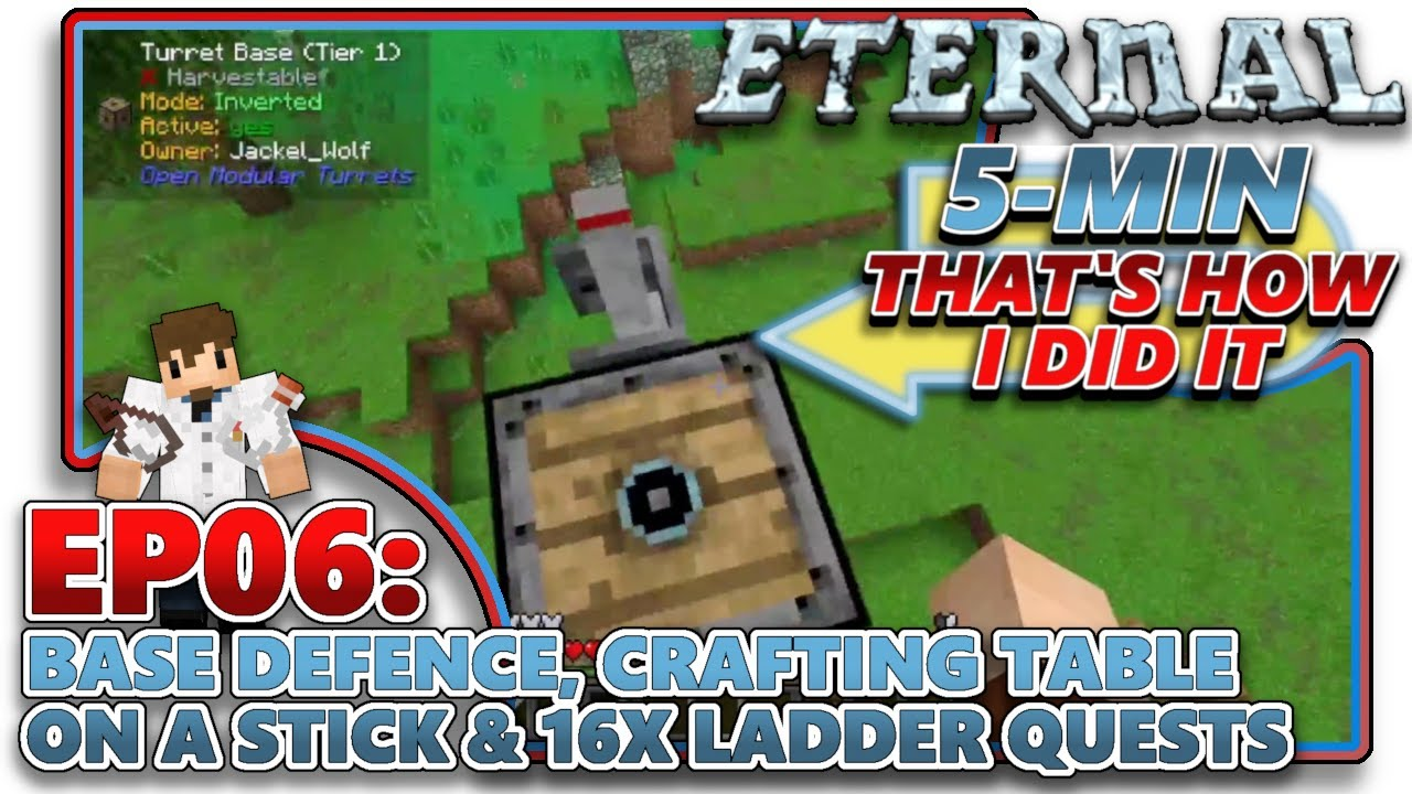Mc Eternal Ep06 Base Defence Crafting Table On A Stick 16x Ladder Quests Youtube