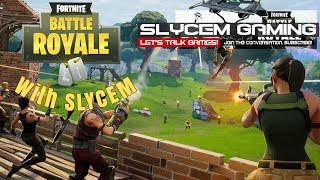 Fortnite Fun W/Slycem & Crew... Can We Get A W