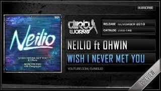 vuclip Neilio ft. Ohwin - Wish I Never Met You (Official HQ Preview)