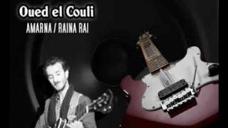 Oued el Chouli - Amarna / Raina rai