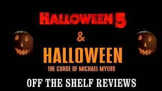 Halloween 5 & 6 Review - Off The Shelf Reviews