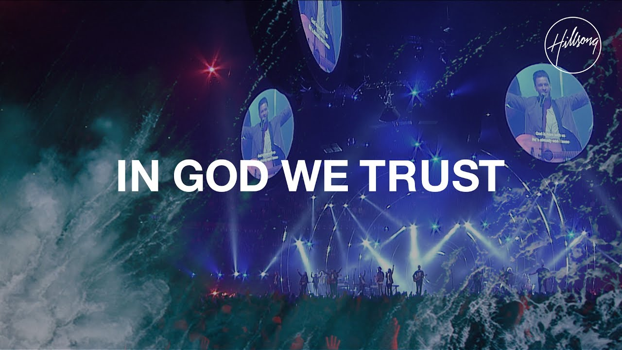 In God We Trust - Hillsong Worship