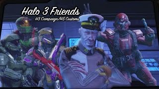 Halo 3 Friends (To War Edition) (Halo 3 Campaign/Halo 5 Customs)