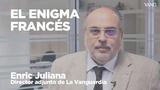 El enigma francés   Enric Juliana