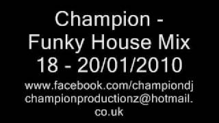 Champion - Funky House Mix 18