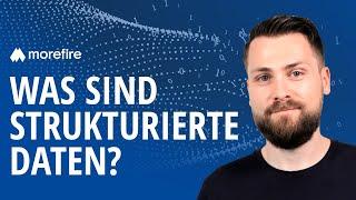 Was sind strukturierte Daten? | morefire